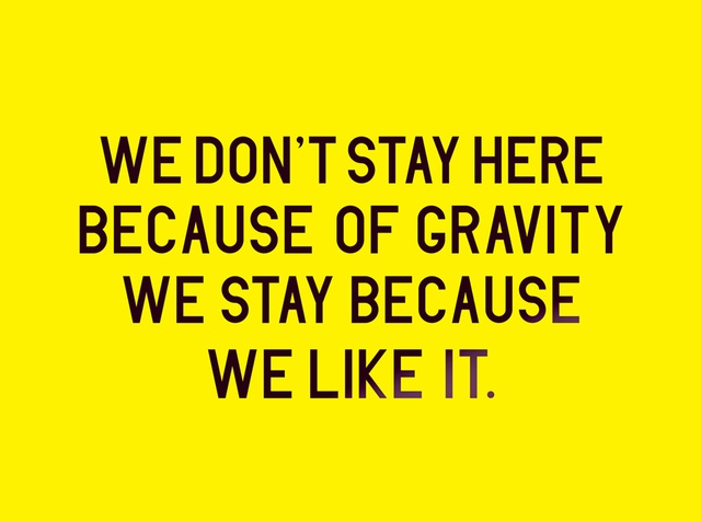 Charles Avery We don't stay here because of gravity we stay because we like it, 2014 screenprint, edition of 50 25.4 x 33.9 cm (image size); 38.2 x 45.8 cm (paper size)